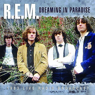 R.E.M. Dreaming In Paradise
