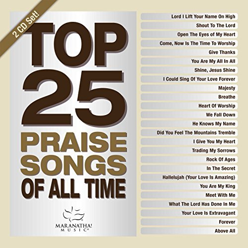 Maranatha Music Top 25 Praise Songs All Time