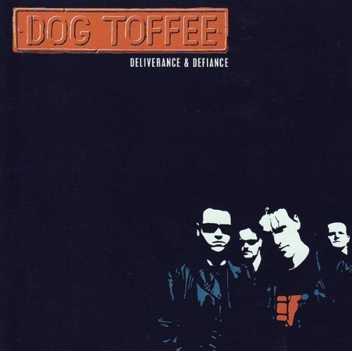 Dog Toffee Deliverance & Defiance