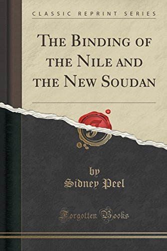 Sidney Peel The Binding Of The Nile And The New Soudan (classi