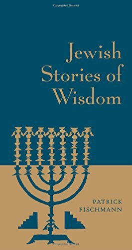 Patrick Fischmann Jewish Stories Of Wisdom