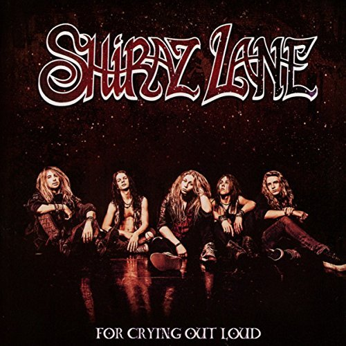 Shiraz Lane For Crying Out Loud