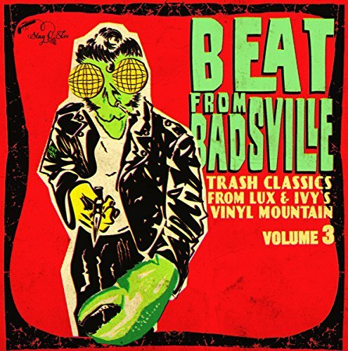 The Beat From Badsville Volume 3 Trash Classics From Lux & Ivy's Vinyl Mountain
