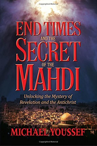 Michael Youssef End Times And The Secret Of The Mahdi