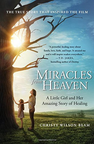 Christy Wilson Beam Miracles From Heaven A Little Girl And Her Amazing Story Of Healing