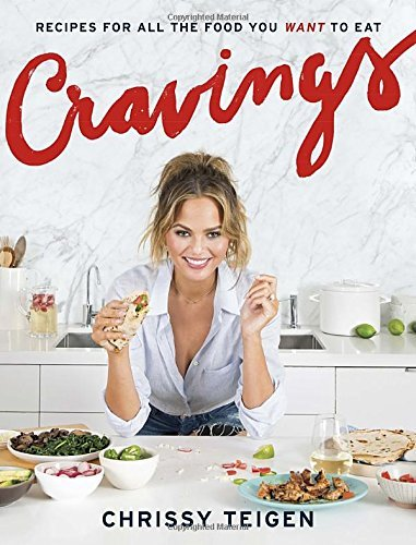 Chrissy Teigen Cravings Recipes For All The Food You Want To Eat