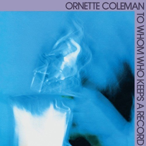 Ornette Coleman To Whom Who Keeps A Record Lp