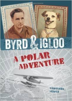 Samantha Seiple Byrd & Igloo A Polar Adventure
