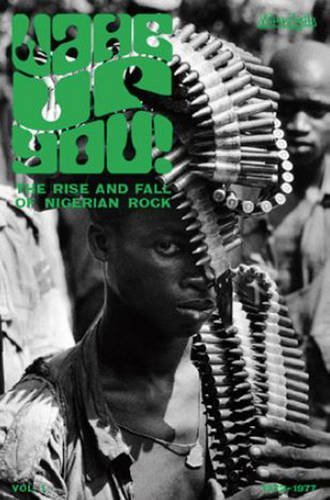 Eothen Alapatt Wake Up You! The Rise And Fall Of Nigerian Rock 1972 1977 Vo