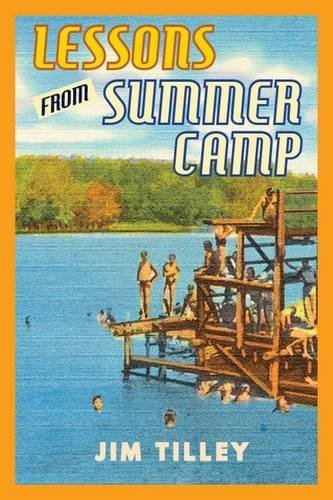 Jim Tilley Lessons From Summer Camp