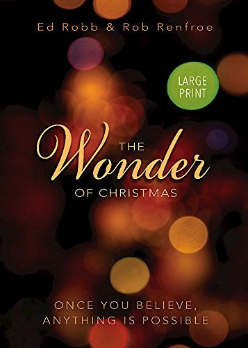 ed-robb-the-wonder-of-christmas-large-print-once-you-believe-anything-is-possible