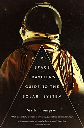 Mark Thompson A Space Traveler's Guide To The Solar System