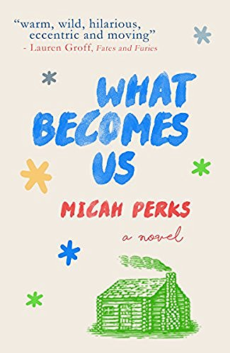 Micah Perks What Becomes Us