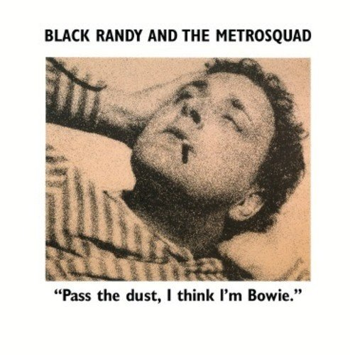 Randy & The Metro Squad Black Pass The Dust I Think I'm Bowi