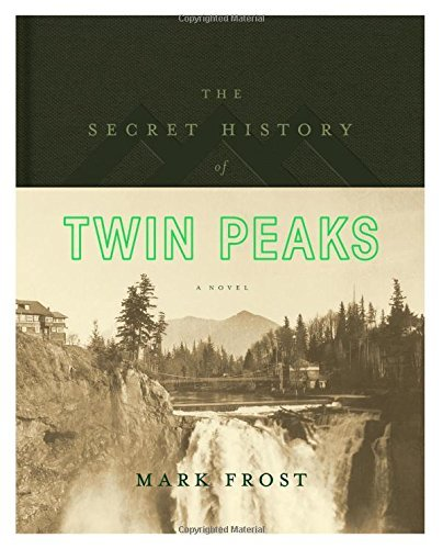 Mark Frost The Secret History Of Twin Peaks