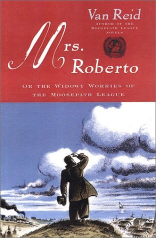 van-reid-mrs-roberto-or-the-widowy-worries-of-the-moosepath-league-mrs-roberto-or-the-widowy-worries-of-the-moosepa