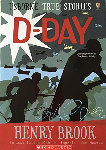 Henry Brook True Stories Of D Day
