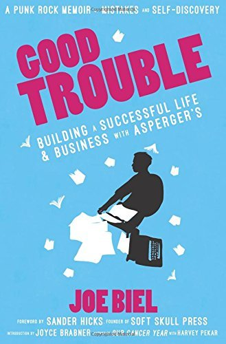 Joe Biel Good Trouble Building A Successful Life And Business With Aspe