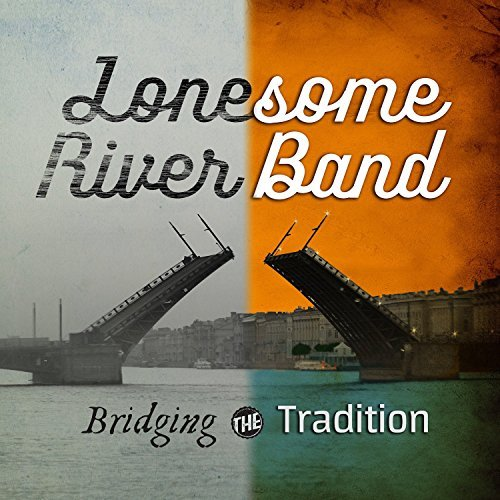 Lonesome River Band Bridging The Tradition