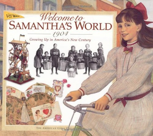 Catherine Gourley Welcome To Samantha's World 1904 Growing Up In America's New Century