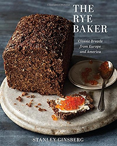 Stanley Ginsberg The Rye Baker Classic Breads From Europe And America