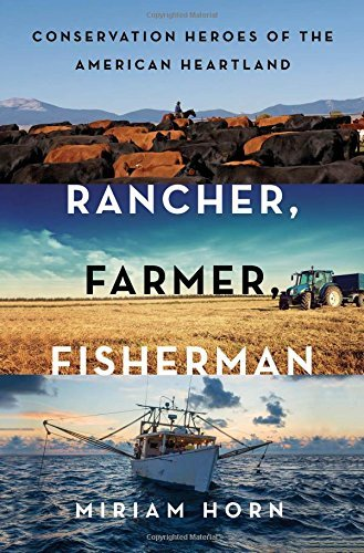 Miriam Horn Rancher Farmer Fisherman Conservation Heroes Of The American Heartland