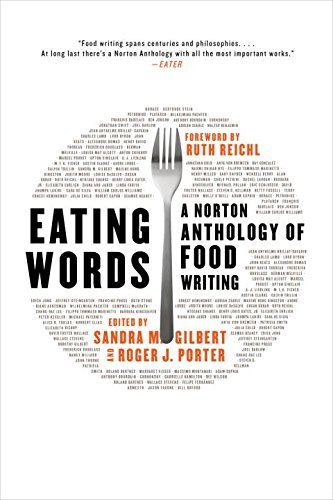 Sandra M. Gilbert Eating Words A Norton Anthology Of Food Writing