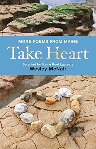 Wesley Mcnair Take Heart More Poems From Maine