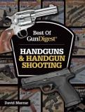 Dave Maccar Best Of Gun Digest Handguns & Handgun Shooting