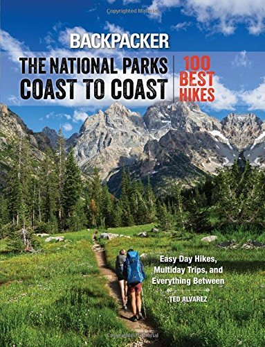 Backpacker Magazine Backpacker The National Parks Coast To Coast 100 Best Hikes