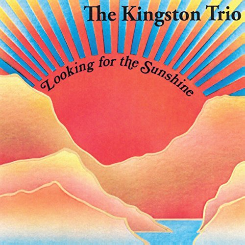 Kingston Trio Looking For The Sunshine