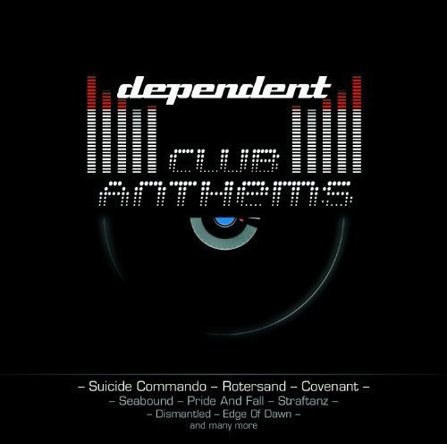 Dependent Club Anthems Dependent Club Anthems