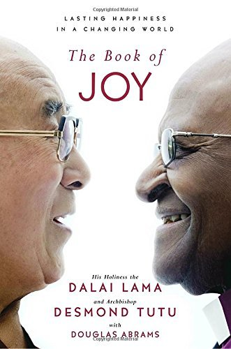 Dalai Lama The Book Of Joy Lasting Happiness In A Changing World
