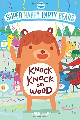 Marcie Colleen Super Happy Party Bears Knock Knock On Wood