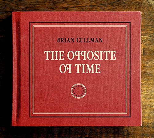 Brian Cullman Opposite Of Time