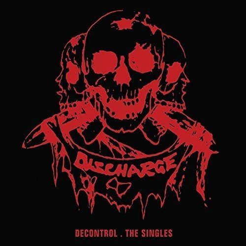 Discharge Decontrol The Singles