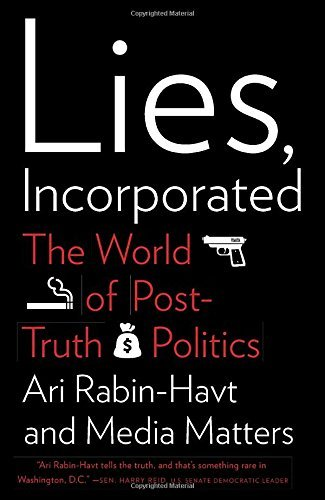 Ari Rabin Havt Lies Incorporated The World Of Post Truth Politics