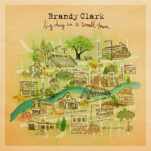 Brandy Clark/Big Day In A Small Town