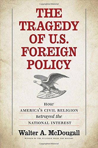 walter-a-mcdougall-the-tragedy-of-us-foreign-policy