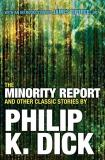 Philip K. Dick The Minority Report And Other Classic Stories