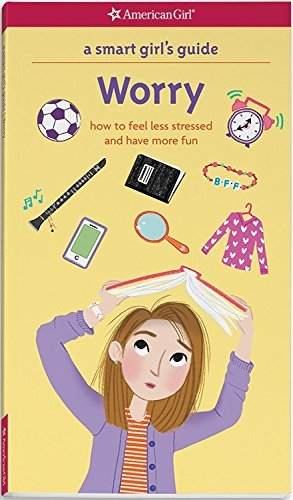Judith Woodburn A Smart Girl's Guide Worry How To Feel Less Stressed And Have More Fu