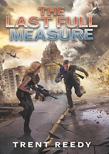 Trent Reedy The Last Full Measure (divided We Fall Book 3)