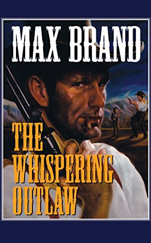 Max Brand The Whispering Outlaw