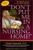 Claude Amarnick Don't Put Me In A Nursing Home!