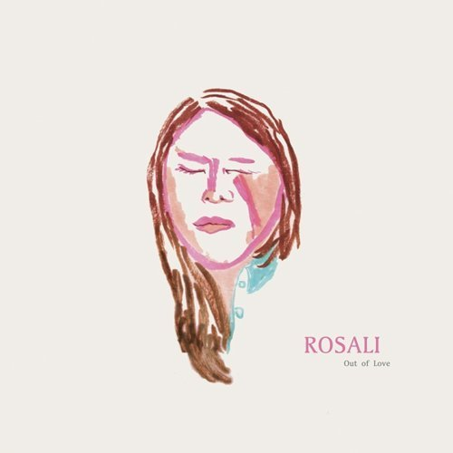 Rosali/Out Of Love