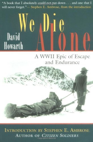 David Howarth We Die Alone A Wwii Epic Of Escape & Endurance