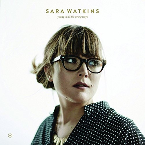Sara Watkins Young In All The Wrongs Ways Includes Download Card