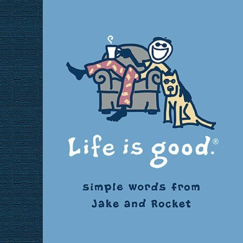 Meredith Books Life Is Good Simple Words From Jake & Rocket