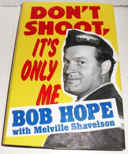 bob-hope-dont-shoot-its-only-me