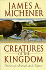 james-a-michener-creatures-of-the-kingdom-stories-about-animals-nature-creatures-of-the-kingdom-stories-about-animals-an
